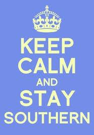 Keep Calm Stay Southern #lovethesouth